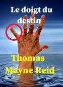 Thomas Mayne reid: Le doigt du destin