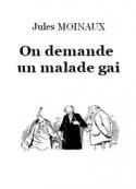 Jules Moinaux: On demande un malade gai