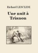 Richard Lesclide: Une nuit à Trianon