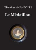 Théodore de Banville: Le Médaillon