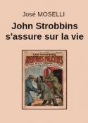 José Moselli: John Strobbins s'assure sur la vie