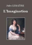 Jules Lemaître: L'imagination
