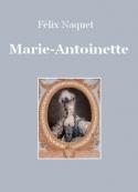 Félix Naquet: Marie-Antoinette