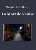 Maurice Trubert: La Mort de Venise