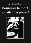 Nicole Moran: Pourquoi le mort jouait-il du piano?