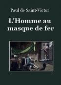 Paul de Saint Victor: L'Homme au masque de fer