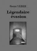 Pierre Veber: Légendaire évasion