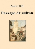 Pierre Loti: Passage de sultan