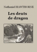 Nathaniel Hawthorne: Les Dents de dragon