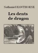 Nathaniel Hawthorne: Les Dents de dragon
