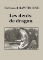 Livre audio: Nathaniel Hawthorne - Les Dents de dragon