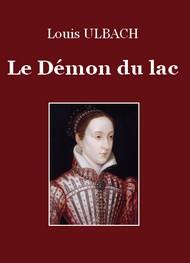 Louis Ulbach - Le Démon du lac