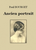 Paul Bourget: Ancien portrait