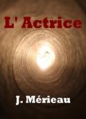 Justine Mérieau: L'Actrice
