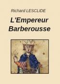 Richard Lesclide: L'Empereur Barberousse