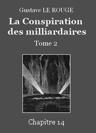 Gustave Le Rouge - La Conspiration des milliardaires – Tome 2 – Chapitre 14