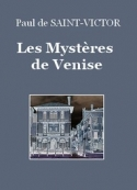 Paul de Saint Victor: Les Mystères de Venise