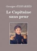 Georges d' Esparbès: Le Capitaine sans peur