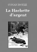 Arthur Conan Doyle: La Hachette d'argent