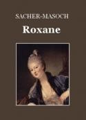 Léopold von Sacher Masoch: Roxane