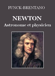 Frantz Funck Brentano - Newton, astronome et physicien