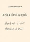 Luba Markovskaia: Une éducation incomplète