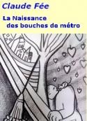Claude Fée: La naissance des bouches de métro