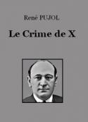René Pujol: Le Crime de X