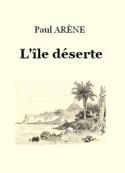 Paul Arène: L'Ile déserte