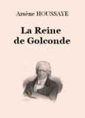 Arsène Houssaye: La Reine de Golconde