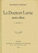 Maurice Renard: Le Docteur Lerne Sous-Dieu