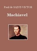 Paul de Saint-Victor: Machiavel