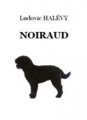 Ludovic Halévy: Noiraud