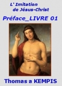 Thomas a Kempis: L' Imitation de Jésus-Christ, Préface, Livre Premier