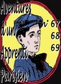 Arnould Galopin: Aventures d'un Apprenti Parisien épisodes 67 à 69