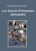 Richard Lesclide: Les Douze Princesses dansantes
