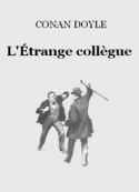 Arthur Conan Doyle: L'étrange collègue