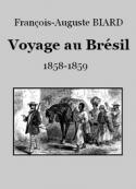 François auguste Biard: Voyage au Brésil