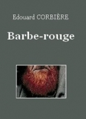 Edouard Corbière: Barbe-rouge