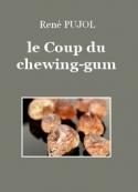 René Pujol: Le Coup du chewing-gum