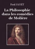 Paul Janet: La Philosophie dans les comédies de Molière