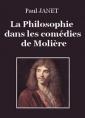 La Philosophie dans les comédies de Molière
