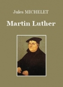 Jules Michelet: Martin Luther