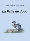 Arnaud Fontaine: La Patte de dodo