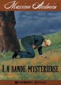 Maxime Audouin: La Bande mystérieuse