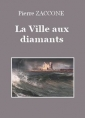 Livre audio: Pierre Zaccone - La Ville aux diamants