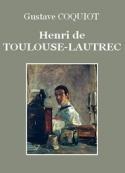 Gustave Coquiot: Henri de Toulouse-Lautrec