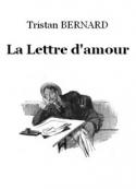 Tristan Bernard: La Lettre d'amour