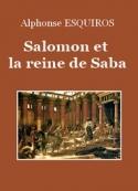 Alphonse Esquiros: Salomon et la reine de Saba