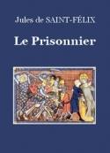 Jules de Saint-Félix: Le Prisonnier